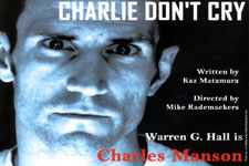 Charlie Don't Cry - a Solo Portrait of Charles Manson